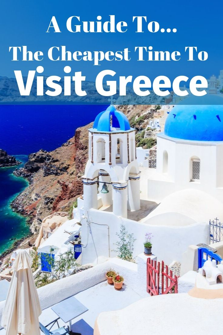 Cheapest time to go to Greece