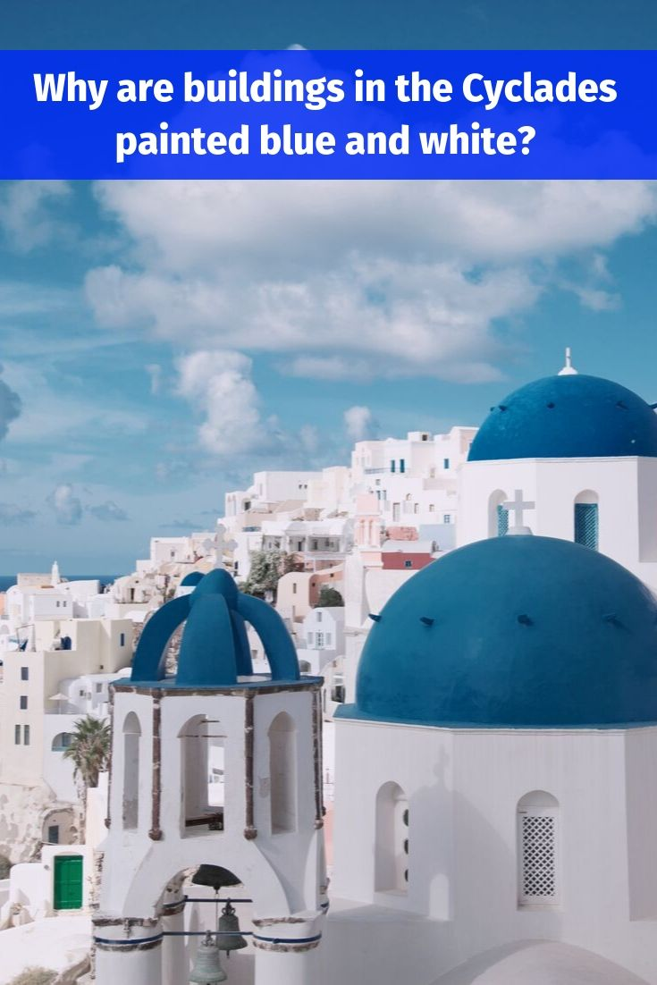 Why are buildings in the Cyclades painted blue and white?